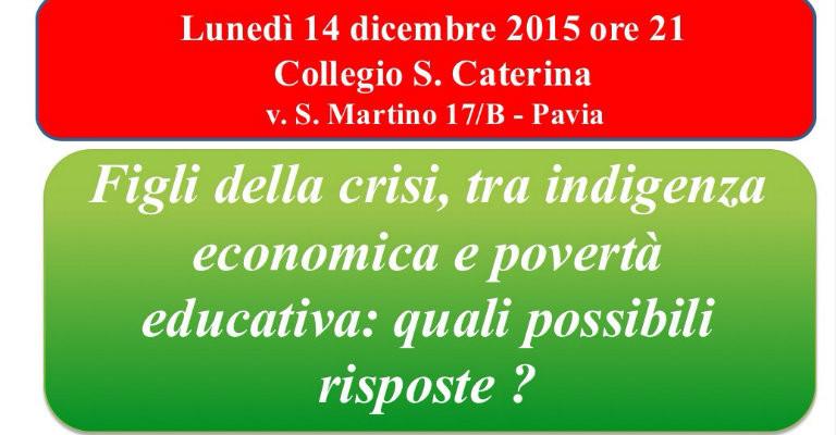 """Lunedì 14 dicembre a Pavia per """"Figli della crisi, tra indigenza economica e povertà educativa"""""""
