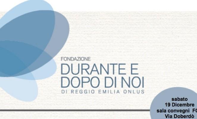 """Il mio saluto al convegno """"Insieme per costruire futuri – Insieme per fare da soli"""" della Fondazione Durante e dopo di noi di Reggio"""