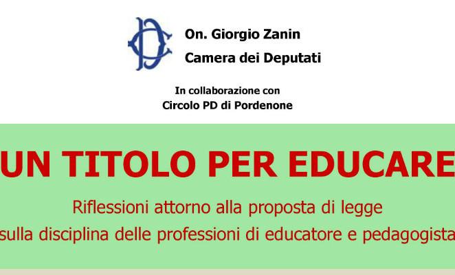 """Lunedì 18 gennaio a Pordenone per l'incontro """"Un titolo per educare"""" sulla mia proposta di legge 2656"""