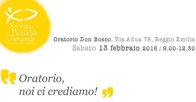 """Sabato 13 febbraio all'oratorio don Bosco di Reggio per l'incontro """"Oratorio, noi ci crediamo!"""""""