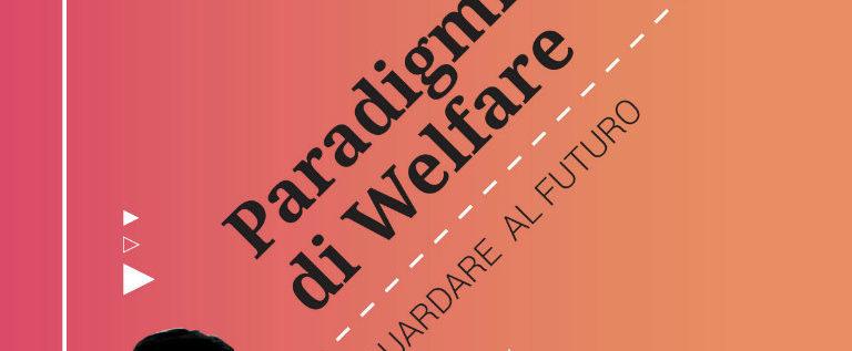 """Lunedì 6 marzo a Brescia per il seminario """"Paradigmi di welfare – Guardare al futuro"""""""