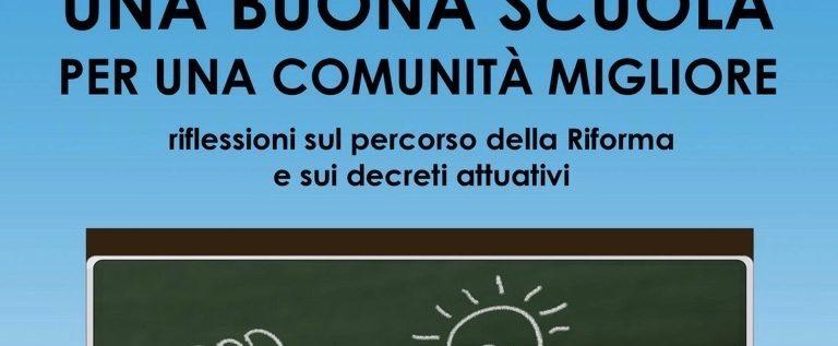 """Sabato 8 aprile a Sant'Ilario l'incontro """"Una buona scuola per una comunità migliore"""""""