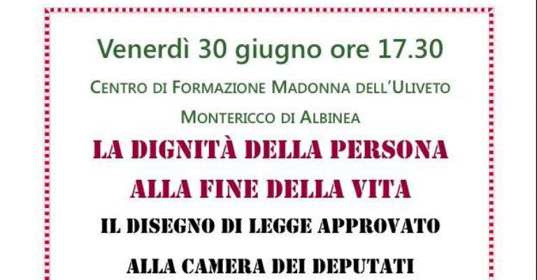 """Venerdì 30 giugno a Montericco di Albinea per l'incontro """"La dignità della persona alla fine della vita"""""""